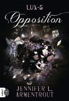 Lux (Tome 5) - Opposition by Jennifer L. Armentrout