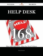 Help Desk 168 Success Secrets - 168 Most Asked Questions On Help Desk - What You Need To Know