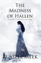 The Madness of Hallen by Russell Meek
