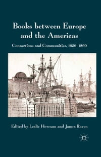 Books between Europe and the Americas: Connections and Communities, 1620-1860