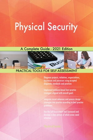Physical Security A Complete Guide - 2021 Edition by Gerardus Blokdyk