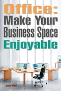 Office: Make Your Business Space Enjoyable