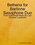 Bethena for Baritone Saxophone Duo - Pure Duet Sheet Music By Lars Christian Lundholm by Lars Christian Lundholm