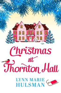 Book Christmas at Thornton Hall by Lynn Marie Hulsman