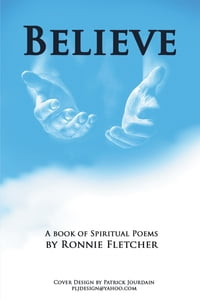 Believe: A Book of Spiritual Poems