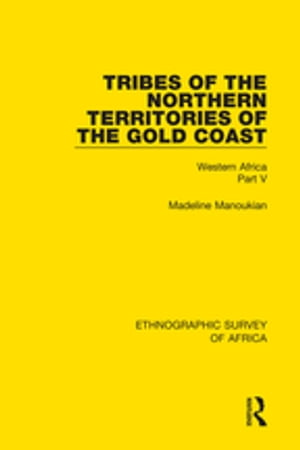 Tribes of the Northern Territories of the Gold Coast Western Africa Part V