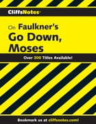 CliffsNotes on Faulkner's Go Down, Moses by James L. Roberts