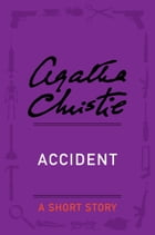 Accident: A Short Story by Agatha Christie