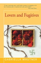 Lovers and Fugitives by Gabriella Mautner