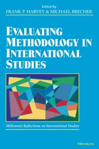 Evaluating Methodology in International Studies