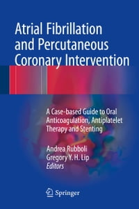 Atrial Fibrillation and Percutaneous Coronary Intervention: A Case-based Guide to Oral…