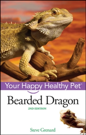 Bearded Dragon: Your Happy Healthy Pet by Steve Grenard