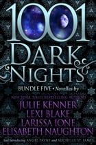 1001 Dark Nights: Bundle Five by Julie Kenner