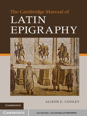 The Cambridge Manual of Latin Epigraphy