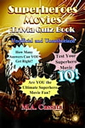 The Superheroes Movies Trivia Quiz Book: Unofficial and Unauthorized eb01dc76-1248-4a8a-8478-1ef574c815d2