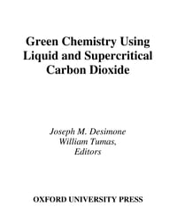 Green Chemistry Using Liquid and Supercritical Carbon Dioxide