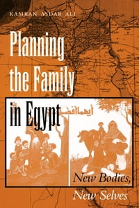 Planning the Family in Egypt: New Bodies, New Selves