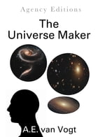 The Universe Maker by A. E. van Vogt