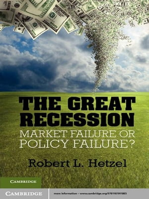 The Great Recession Market Failure or Policy Failure?