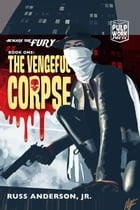 The Vengeful Corpse by Russ Anderson Jr.