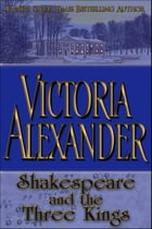 Shakespeare and the Three Kings by Victoria Alexander