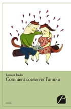 Comment conserver l'amour by Tamara Radix