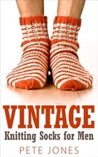 Vintage Knitting Socks for Men by Pete Jones