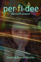 Per fi dee (deceitfulness) by Danza Johnson  Merritt