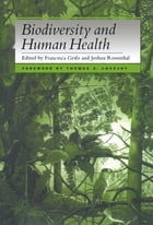 Biodiversity and Human Health by Jensa Bell