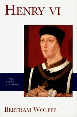 Book Henry VI by Bertram Wolffe