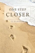 One Step Closer by CJ Plogger
