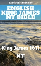 English King James NT Bible: King James 1611 - NT by King James