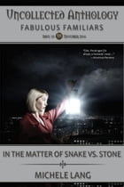 In the Matter of Snake vs. Stone by Michele Lang