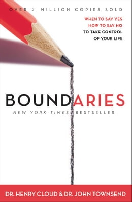 Book Boundaries: When To Say Yes, How to Say No by Henry Cloud