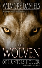 The Wolven Of Hunters Holler by Valmore Daniels