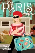 The Paris Project by Donna Gephart