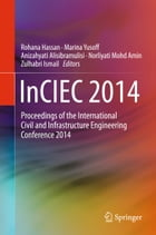InCIEC 2014: Proceedings of the International Civil and Infrastructure Engineering Conference 2014 by Marina Yusoff