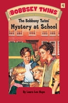 Bobbsey Twins 04: Mystery at School: Mystery at School by Laura Lee Hope