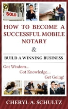 How To Become A Successful Mobile Notary and Build A Winning Business by Cheryl Schultz