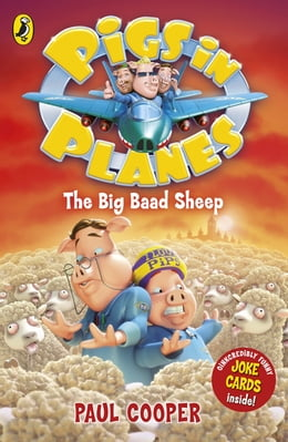 Book Pigs in Planes: The Big Baad Sheep: The Big Baad Sheep by Paul Cooper