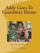 Addy Goes To Grandma's House-2nd edition