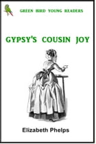 Gypsy's Cousin Joy by Elizabeth Stuart Phelps