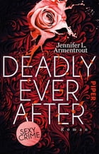Deadly Ever After: Roman by Jennifer L. Armentrout