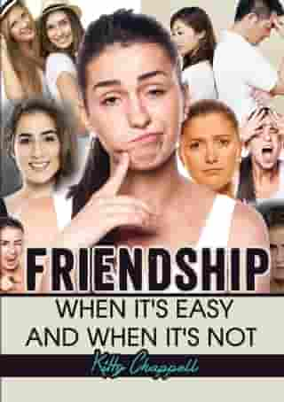 FRIENDSHIP: When It's Easy and When It's Not