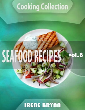 Cooking Collection - Seafood Recipes - Volume 8