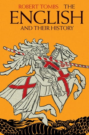 The English and their History The First Thirteen Centuries