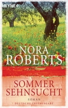 Sommersehnsucht: Roman by Nora Roberts