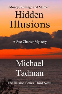 Hidden Illusions: The Illusion Series Third Novel