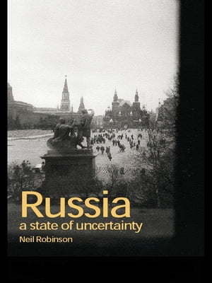 Russia A State of Uncertainty