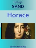 Horace: Edition intégrale by George SAND